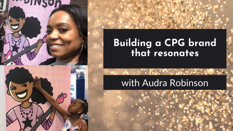 Building a brand that resonates with Audra Robinson